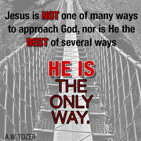 7 Ways To Hes A by He Is The Only Way Sermon Quotes