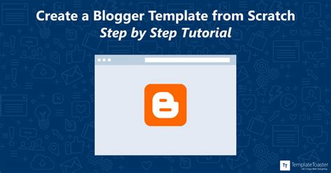 tutorial create blogger template templatetoaster blog