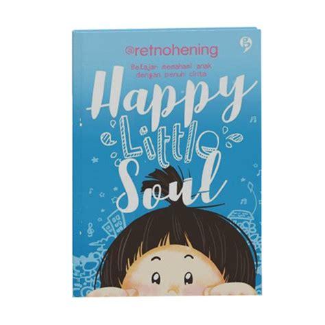 Buku Happy Soul jual gagas media happy soul by retno hening buku