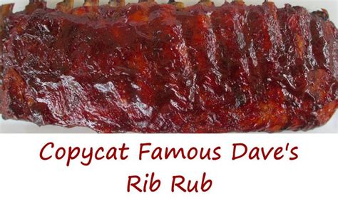 copycat famous dave s rib rub recipe ribs restaurant and the o jays