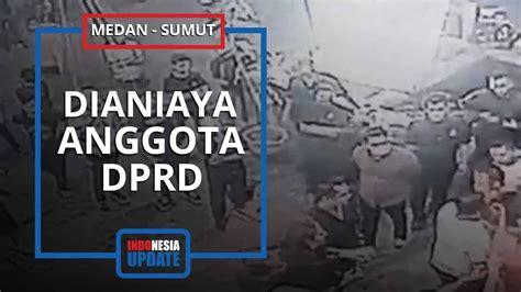 rekaman cctv dua polisi dianiaya oknum anggota dprd sumut