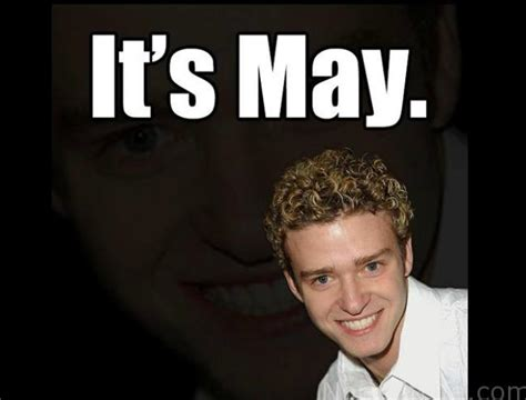 Justin Timberlake May Meme - it s gonna be may mondayish memes my no guilt life