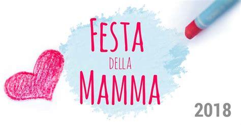 festa mamma 2018 festa della mamma 2018