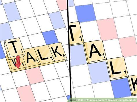 parts of scrabble 4 ways to practice parts of speech using scrabble wikihow