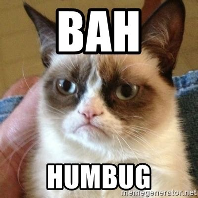 Bah Humbug Meme - bah humbug grumpy cat meme generator