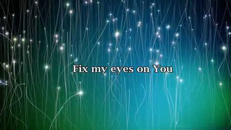 fix my eyes printable lyrics fix my eyes for king country lyrics youtube