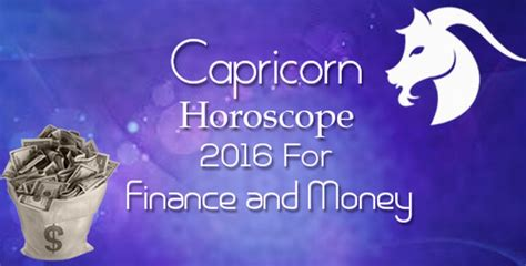 capricorn horoscope 2016 for finance and money