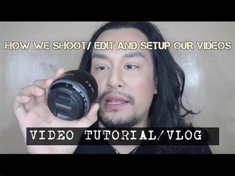 tutorial edit video vlog how we edit shoot setup our video tutorial vlog