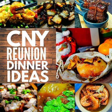new year cook food new year reunion dinner ideas eckitchensg