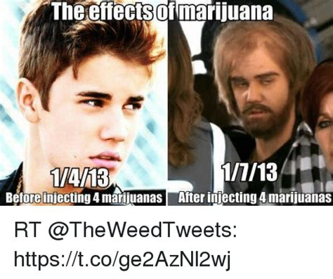 Injecting Marijuanas Meme - the effectsof marijuana beforeinjecting 4 marijuanas after