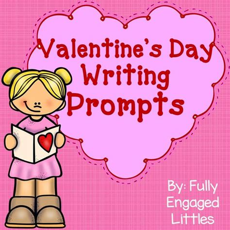 s day writing prompts valentines writing