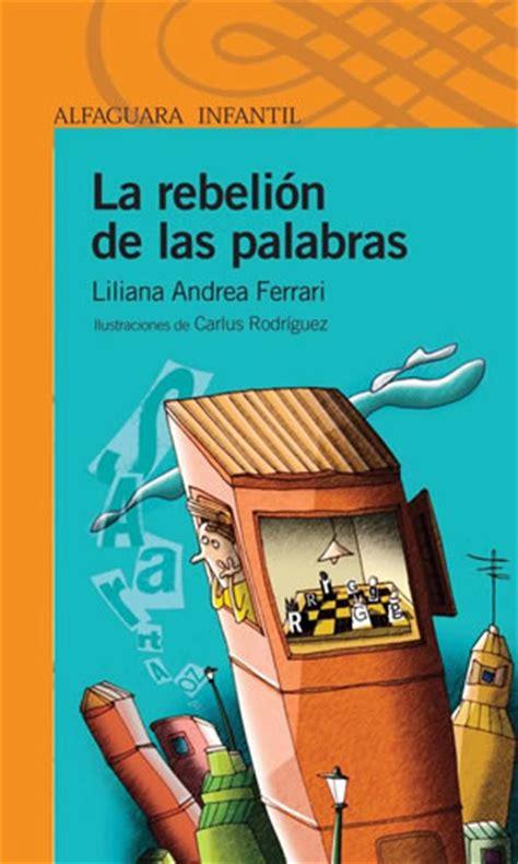 libro la rebelin de las libros resumen de la rebeli 243 n de las palabras