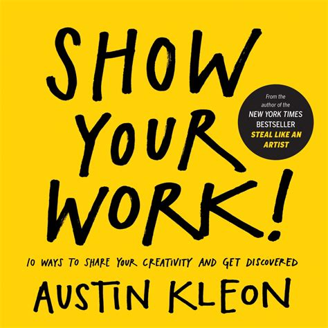 a must read for writers artists other humans my review of austin kleon s show your work