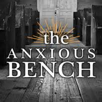 the anxious bench education what is it