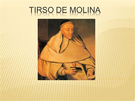 tirso de molina the tirso de molina ppt video online descargar