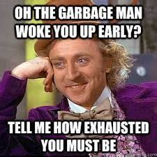 Garbage Man Meme - 1000 images about trash and recycling humor on pinterest