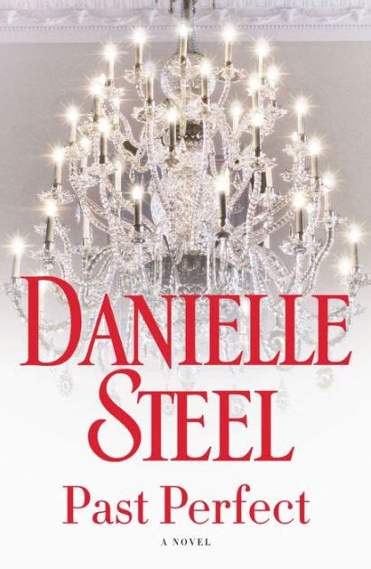 past a novel past a novel by danielle steel hardcover