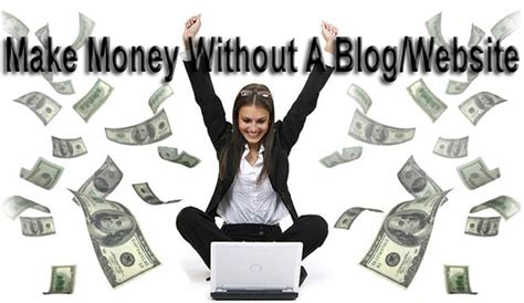 How To Make Money Online Blogspot - how to make money online without having a blog or website pc tricks guru