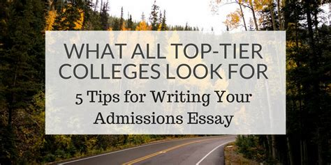 Top Tier Schools With Mba Programs by What All Top Tier Colleges Look For 5 Tips For Writing