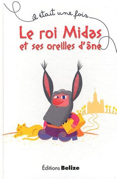 Le Roi Midas Et Ses Oreilles D ã Le Roi Midas Et Ses Oreilles D 226 Ne Arr 234 Te Ton Char