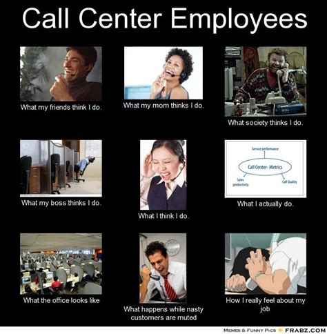 Call Center Memes - call center employees meme generator what i do