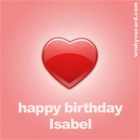 imagenes de happy birthday isabel happy birthday isabel free e cards