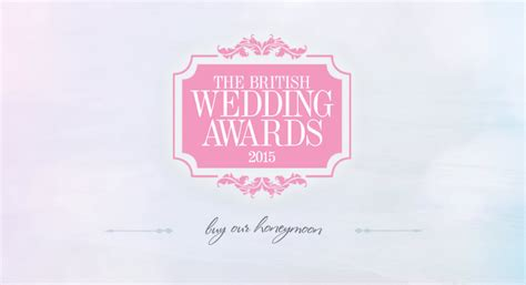 Wedding Awards 2015 by The Wedding Awards 2015 Buy Our Honeymoon