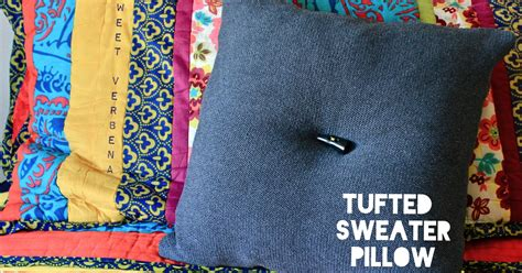 How To Make A Pillow From A Sweater by Sweet Verbena Tufted Sweater Pillow A Tutorial