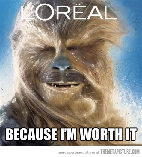 Loreal Paris Meme - fabulous chewie the meta picture