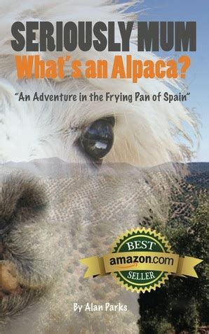 the alpaca books seriously what s an alpaca by alan parks reviews