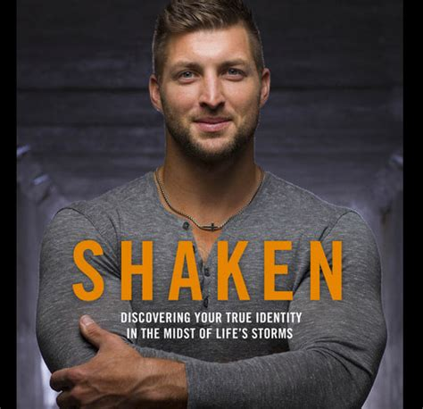shaken discovering your true identity in the midst of s storms books shaken by tim tebow the crown publishing