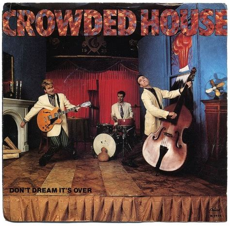 crowded house don t dream it s over lyrics covers of crowded house don t dream it s over stereogum