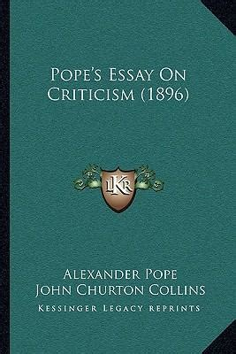 Pope Essay On by Pope S Essay On Criticism 1896 Pope 9781164837879