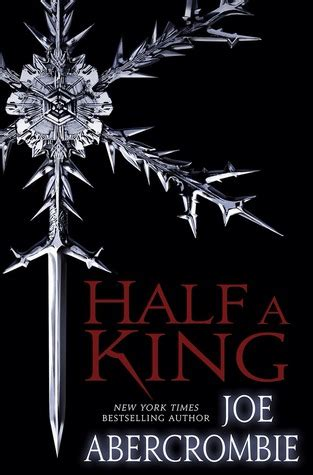 Half A King Shattered Sea Book 1 half a king shattered sea 1 by joe abercrombie