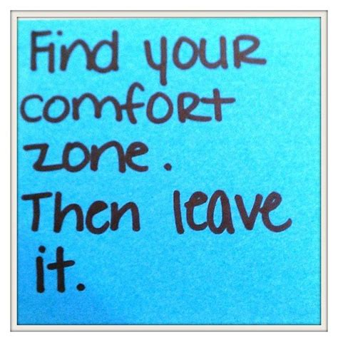 quotes about leaving your comfort comfort zone quotes quotesgram