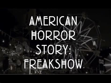 theme google chrome american horror story american horror story freakshow intro fan made youtube