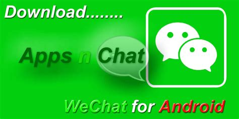 wechat apk android wechat apps n chat