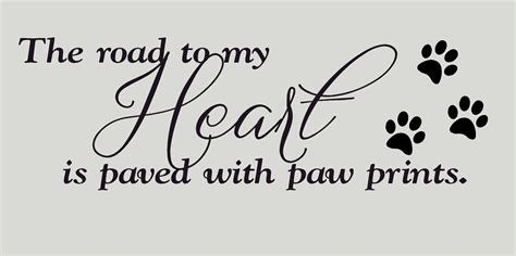Inspirational Quote Wall Stickers the road to my heart is paved with paw prints dog vinyl
