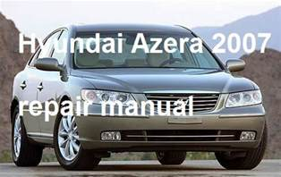2007 Hyundai Azera Owners Manual Hyundai Azera 2006 2007 2008 Repair Manual Repair Manual