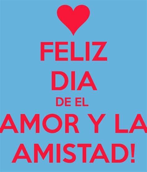 imagenes de amor y la amistad para el novio feliz dia de el amor y la amistad poster mariana keep