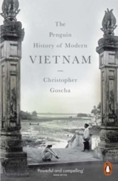 pasajes librer 237 a internacional the penguin history of modern vietnam goscha christopher e