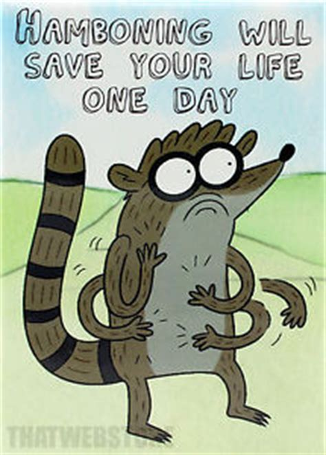 regular show rigby hamboning regular show rigby hamboning will save your life one day