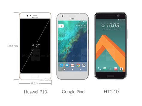 huawei p10 vs pixel iphone 7 huawei p9 galaxy s7 edge htc 10 preliminary size