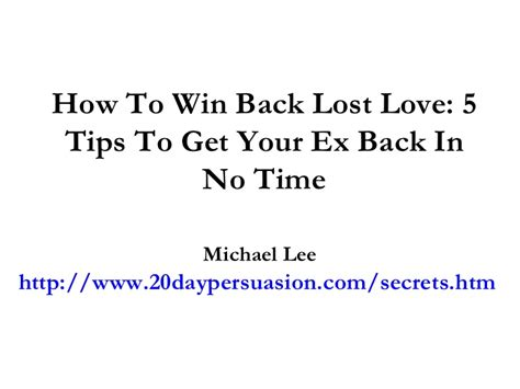 12 Tips On Getting Your Ex by How To Win Back Lost 5 Tips To Get Your Ex Back In