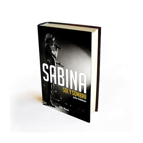 libro sabina sol y quot sabina sol y sombra quot de julio valde 243 n