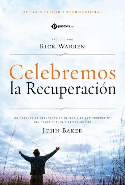 celebremos la recuperacin gua biblia celebremos la recuperacion nvi
