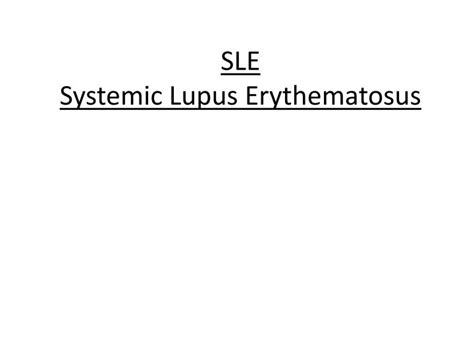 Sle Business Presentation Ppt Sle Systemic Lupus Erythematosus Powerpoint Presentation Id 2362550