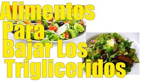 trigliceridos alimentos alimentos para bajar los trigliceridos 3 cosas a tener en