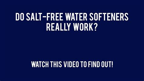 do salt ls really work do salt free water softeners really work youtube