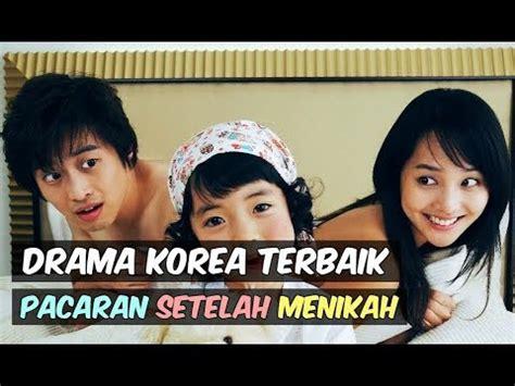 film korea terbaik youtube 6 drama korea terbaik bertemakan pacaran setelah menikah